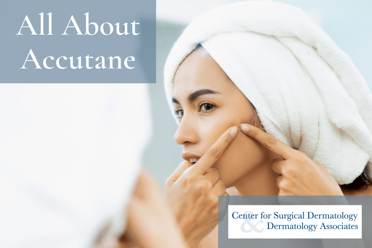 All About Accutane And Treating Acne With Isotretinoin At The Center For Surgical Dermatology
