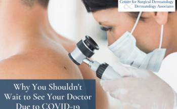 Dermatologist Looking At A Suspicious Mole During COVID-19 At The Center For Surgical Dermatology